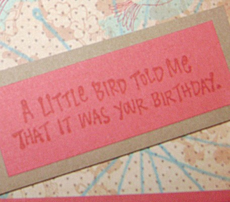 Birthday Card – A Little Bird Told Me…